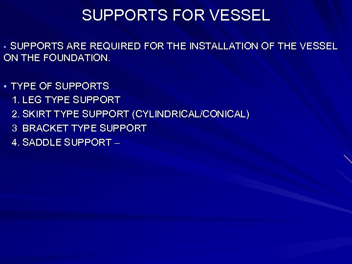 SUPPORTS FOR VESSEL • SUPPORTS ARE REQUIRED FOR THE INSTALLATION OF THE VESSEL ON