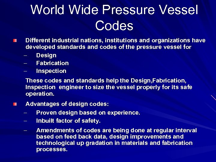 World Wide Pressure Vessel Codes Different industrial nations, institutions and organizations have developed standards