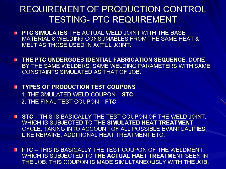 REQUIREMENT OF PRODUCTION CONTROL TESTING- PTC REQUIREMENT PTC SIMULATES THE ACTUAL WELD JOINT WITH