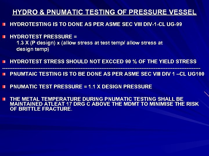 HYDRO & PNUMATIC TESTING OF PRESSURE VESSEL HYDROTESTING IS TO DONE AS PER ASME