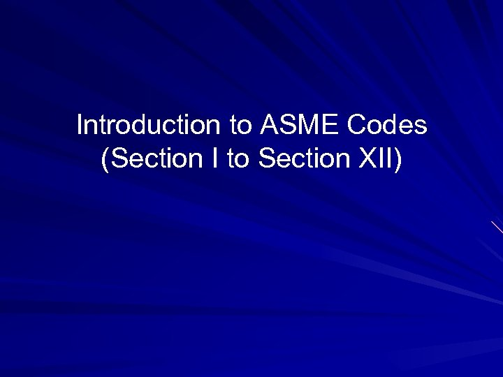 Introduction to ASME Codes (Section I to Section XII)