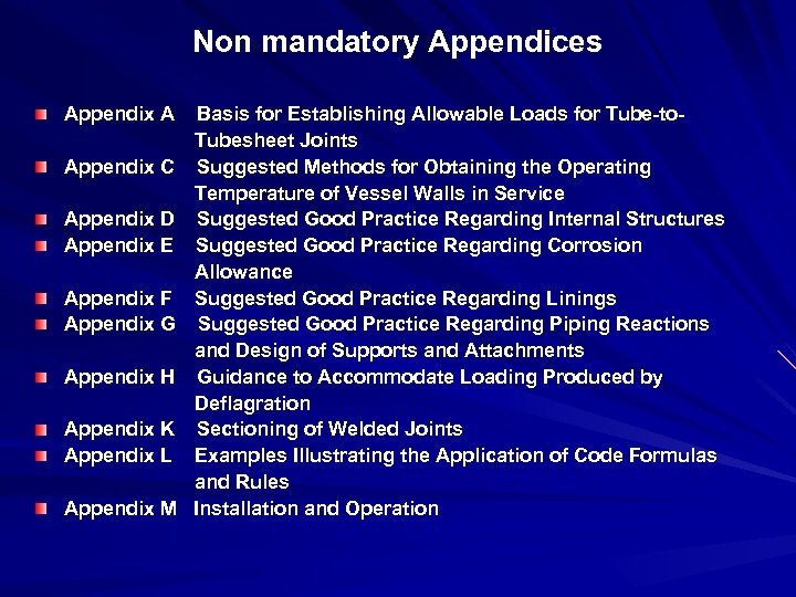Non mandatory Appendices Appendix A Basis for Establishing Allowable Loads for Tube-to- Tubesheet Joints