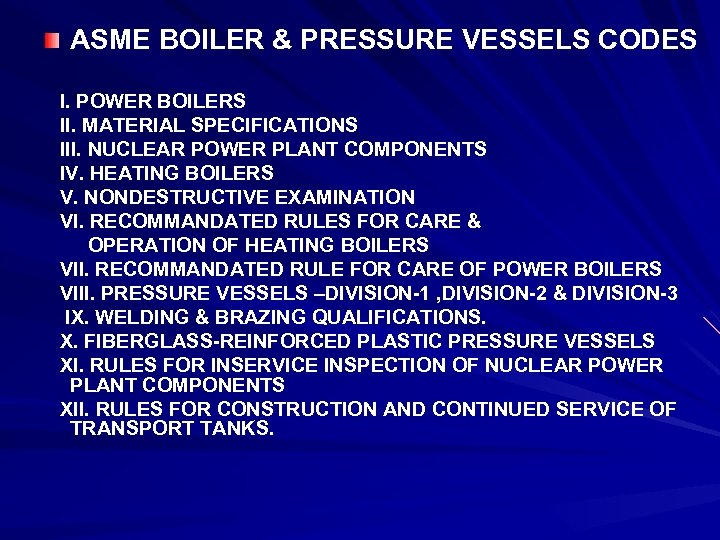 ASME BOILER & PRESSURE VESSELS CODES I. POWER BOILERS II. MATERIAL SPECIFICATIONS III. NUCLEAR