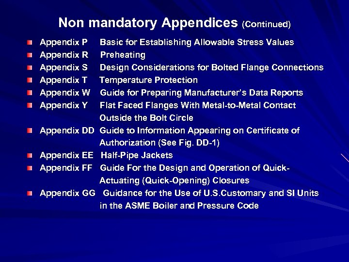 Non mandatory Appendices (Continued) Appendix P Basic for Establishing Allowable Stress Values Appendix R