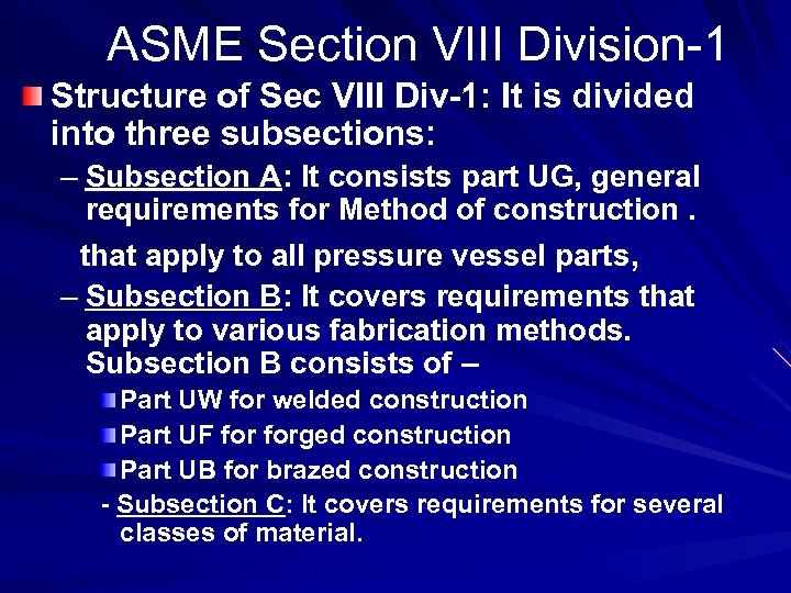 ASME Section VIII Division-1 Structure of Sec VIII Div-1: It is divided into three