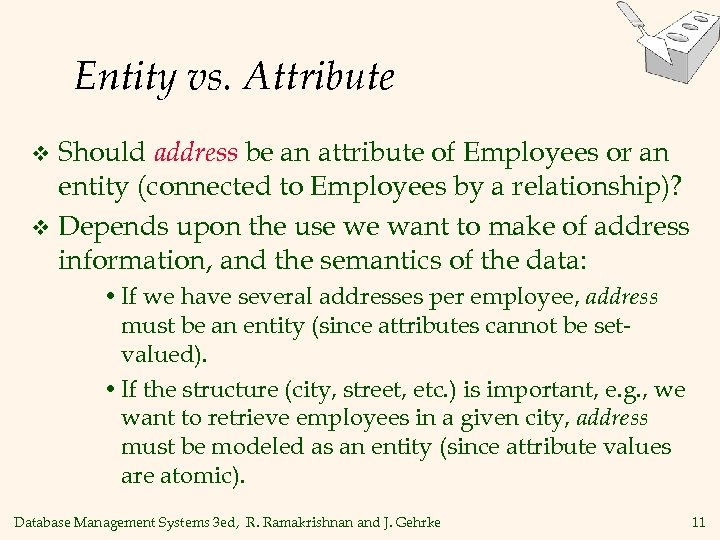 Entity vs. Attribute Should address be an attribute of Employees or an entity (connected