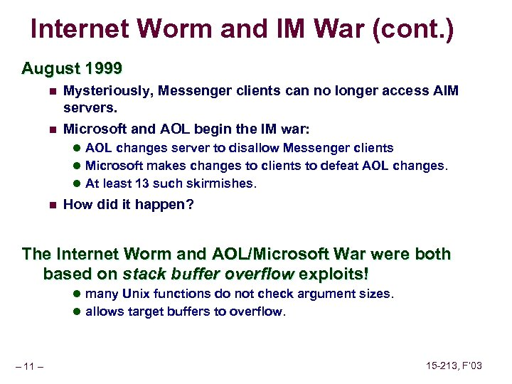 Internet Worm and IM War (cont. ) August 1999 n n Mysteriously, Messenger clients
