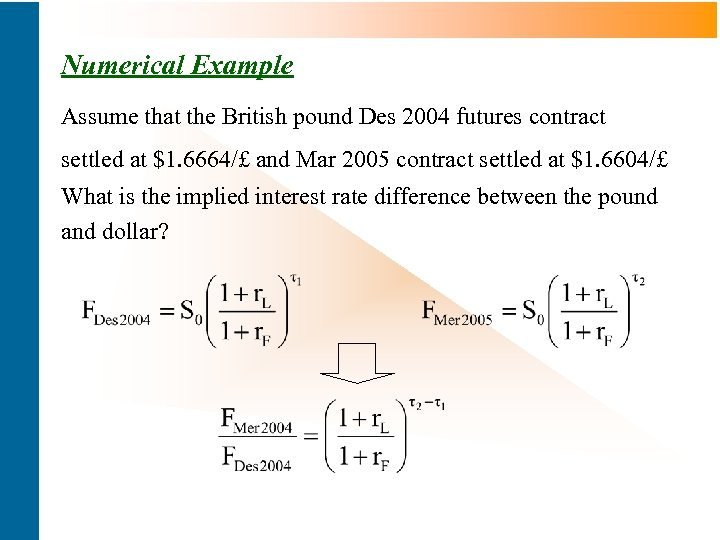 Numerical Example Assume that the British pound Des 2004 futures contract settled at $1.