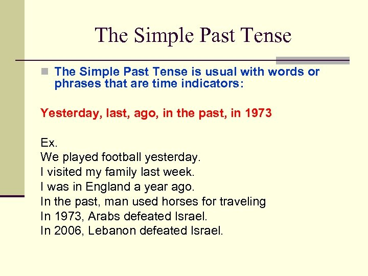 The Simple Past Tense n The Simple Past Tense is usual with words or
