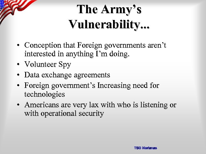 The Army's Vulnerability. . . • Conception that Foreign governments aren't interested in anything