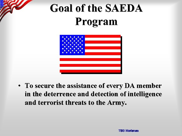 Goal of the SAEDA Program • To secure the assistance of every DA member