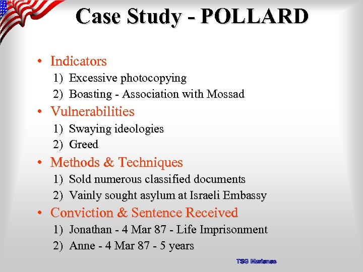 Case Study - POLLARD • Indicators 1) Excessive photocopying 2) Boasting - Association with