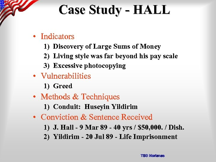 Case Study - HALL • Indicators 1) Discovery of Large Sums of Money 2)