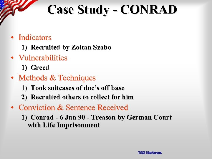 Case Study - CONRAD • Indicators 1) Recruited by Zoltan Szabo • Vulnerabilities 1)