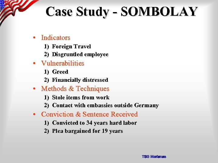 Case Study - SOMBOLAY • Indicators 1) Foreign Travel 2) Disgruntled employee • Vulnerabilities