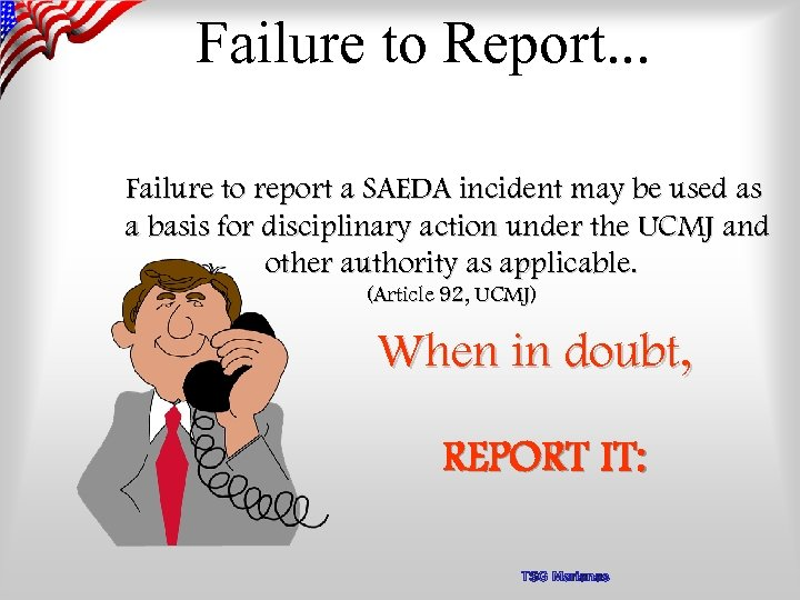 Failure to Report. . . Failure to report a SAEDA incident may be used