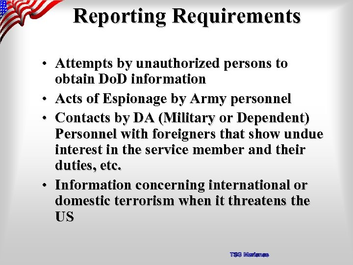 Reporting Requirements • Attempts by unauthorized persons to obtain Do. D information • Acts