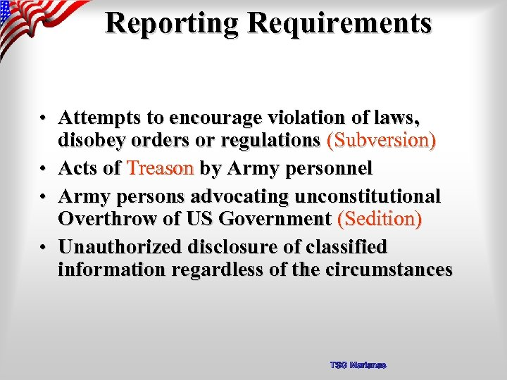 Reporting Requirements • Attempts to encourage violation of laws, disobey orders or regulations (Subversion)