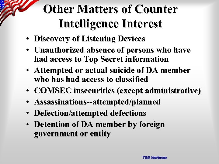 Other Matters of Counter Intelligence Interest • Discovery of Listening Devices • Unauthorized absence