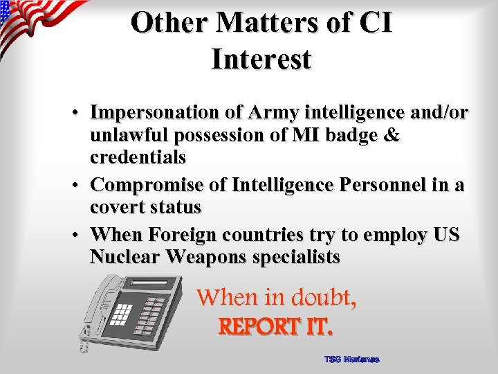 Other Matters of CI Interest • Impersonation of Army intelligence and/or unlawful possession of