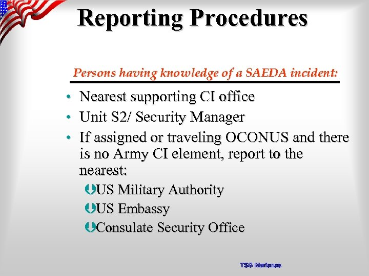 Reporting Procedures Persons having knowledge of a SAEDA incident: • Nearest supporting CI office