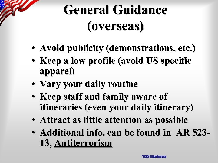 General Guidance (overseas) • Avoid publicity (demonstrations, etc. ) • Keep a low profile