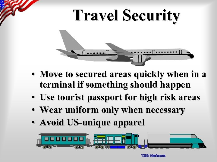 Travel Security • Move to secured areas quickly when in a terminal if something