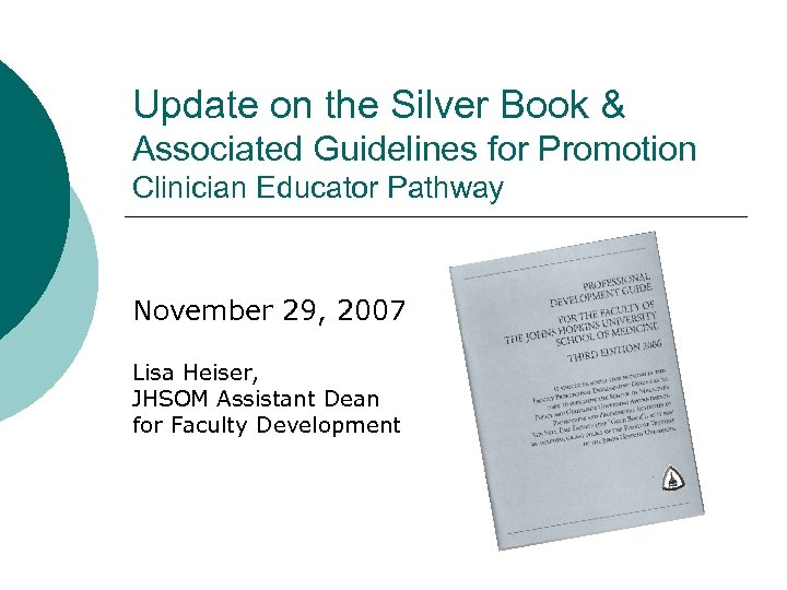 Update on the Silver Book & Associated Guidelines for Promotion Clinician Educator Pathway November