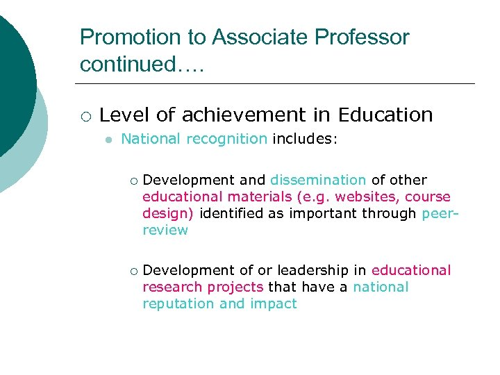 Promotion to Associate Professor continued…. ¡ Level of achievement in Education l National recognition