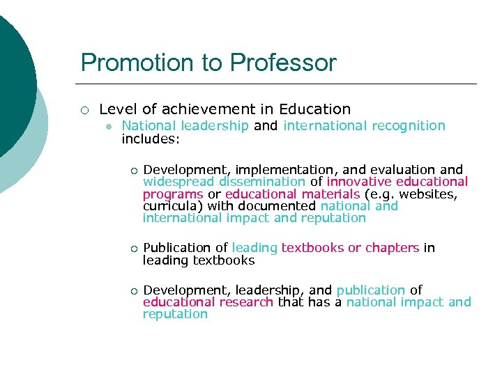 Promotion to Professor ¡ Level of achievement in Education l National leadership and international