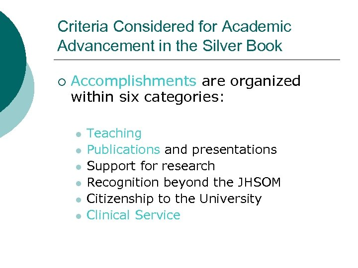 Criteria Considered for Academic Advancement in the Silver Book ¡ Accomplishments are organized within