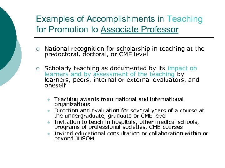 Examples of Accomplishments in Teaching for Promotion to Associate Professor ¡ National recognition for