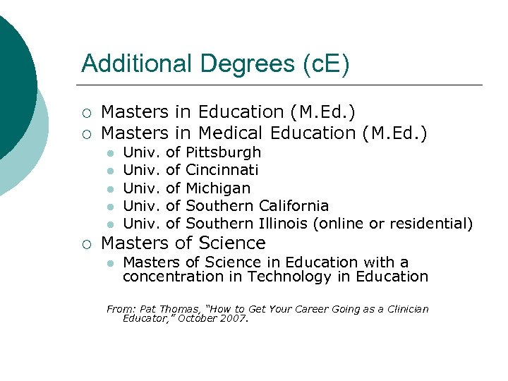 Additional Degrees (c. E) ¡ ¡ Masters in Education (M. Ed. ) Masters in