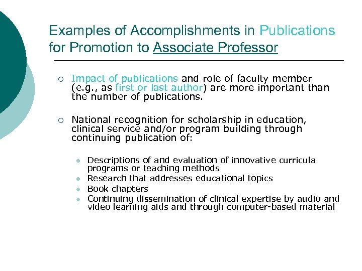 Examples of Accomplishments in Publications for Promotion to Associate Professor ¡ Impact of publications