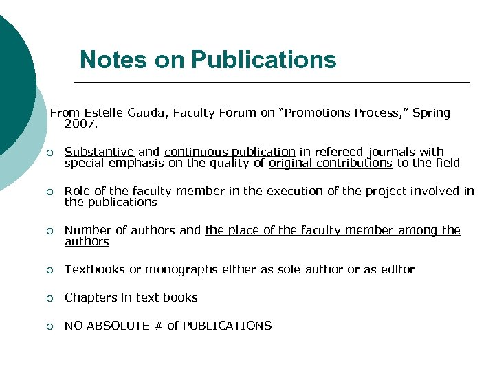 "Notes on Publications From Estelle Gauda, Faculty Forum on ""Promotions Process, "" Spring 2007."