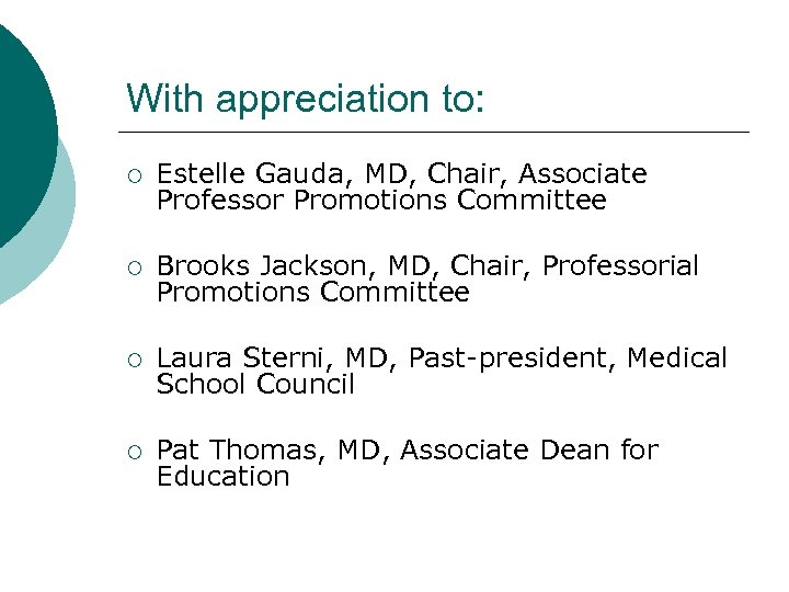With appreciation to: ¡ Estelle Gauda, MD, Chair, Associate Professor Promotions Committee ¡ Brooks