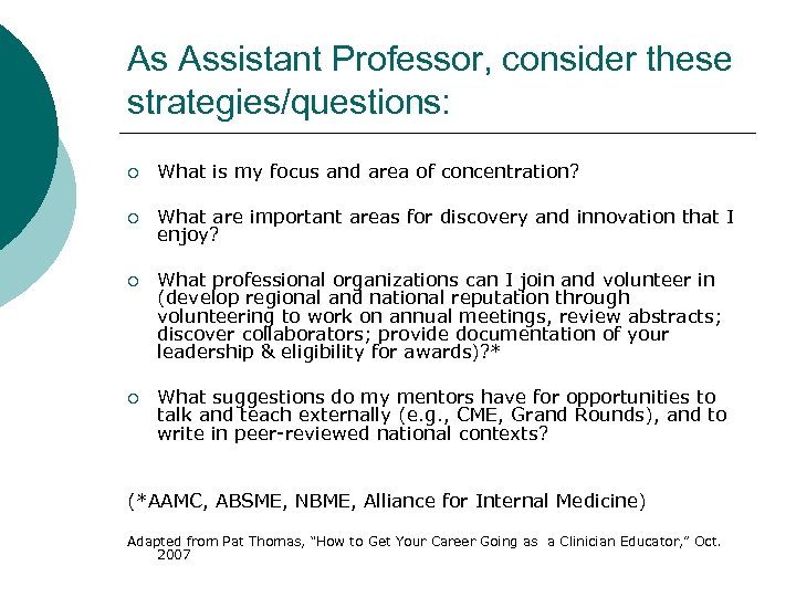 As Assistant Professor, consider these strategies/questions: ¡ What is my focus and area of