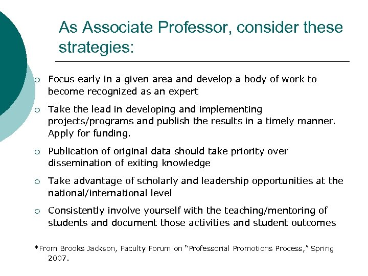 As Associate Professor, consider these strategies: ¡ Focus early in a given area and