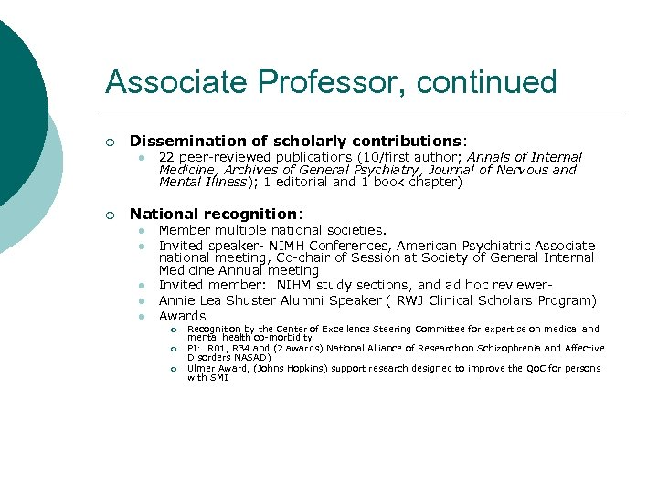 Associate Professor, continued ¡ Dissemination of scholarly contributions: l ¡ 22 peer-reviewed publications (10/first