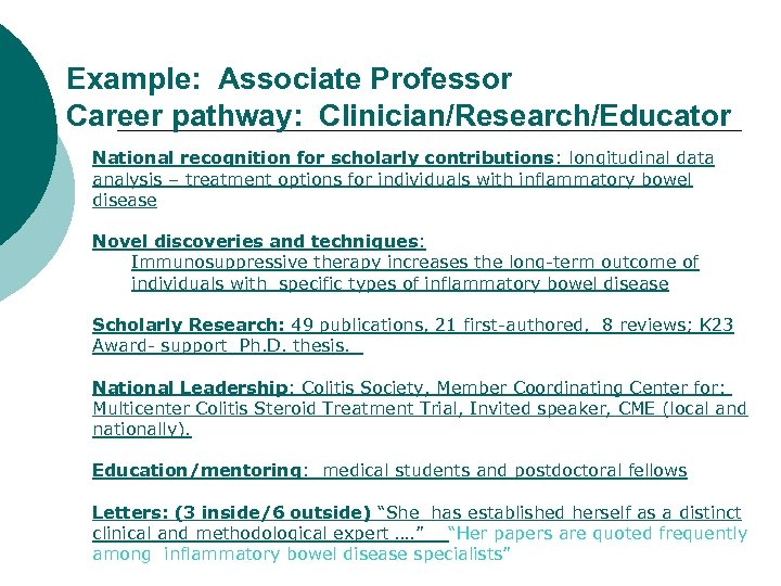 Example: Associate Professor Career pathway: Clinician/Research/Educator National recognition for scholarly contributions: longitudinal data analysis