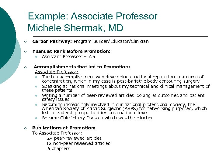 Example: Associate Professor Michele Shermak, MD ¡ Career Pathway: Program Builder/Educator/Clinician ¡ Years at
