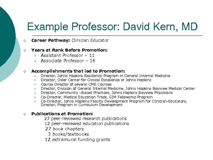 Example Professor: David Kern, MD ¡ Career Pathway: Clinician Educator ¡ Years at Rank