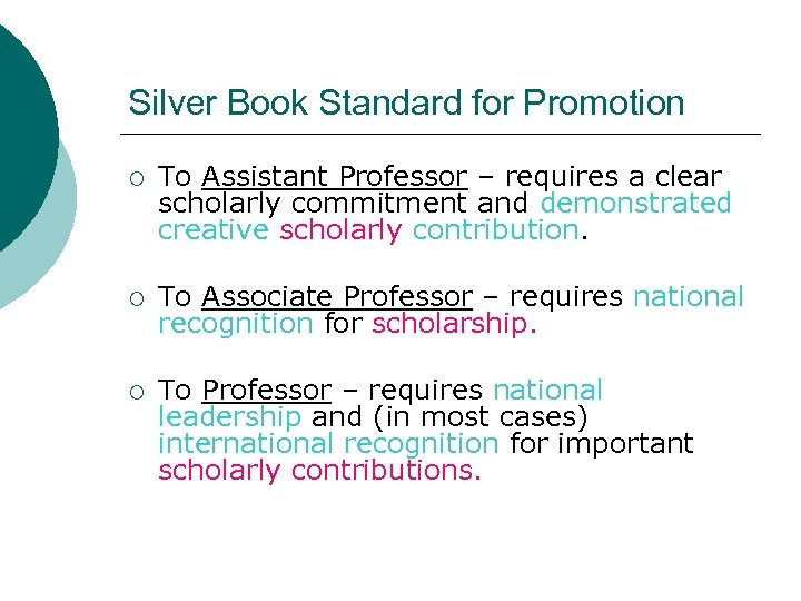 Silver Book Standard for Promotion ¡ To Assistant Professor – requires a clear scholarly