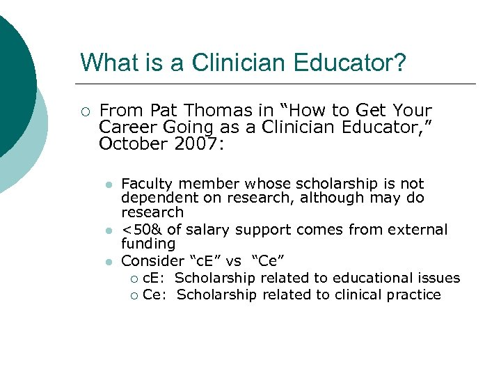 "What is a Clinician Educator? ¡ From Pat Thomas in ""How to Get Your"