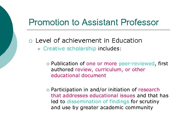 Promotion to Assistant Professor ¡ Level of achievement in Education l Creative scholarship includes: