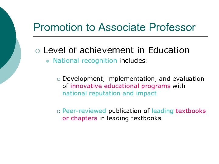 Promotion to Associate Professor ¡ Level of achievement in Education l National recognition includes: