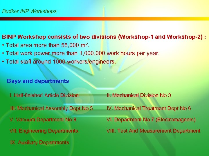 Budker INP Workshops BINP Workshop consists of two divisions (Workshop-1 and Workshop-2) : •