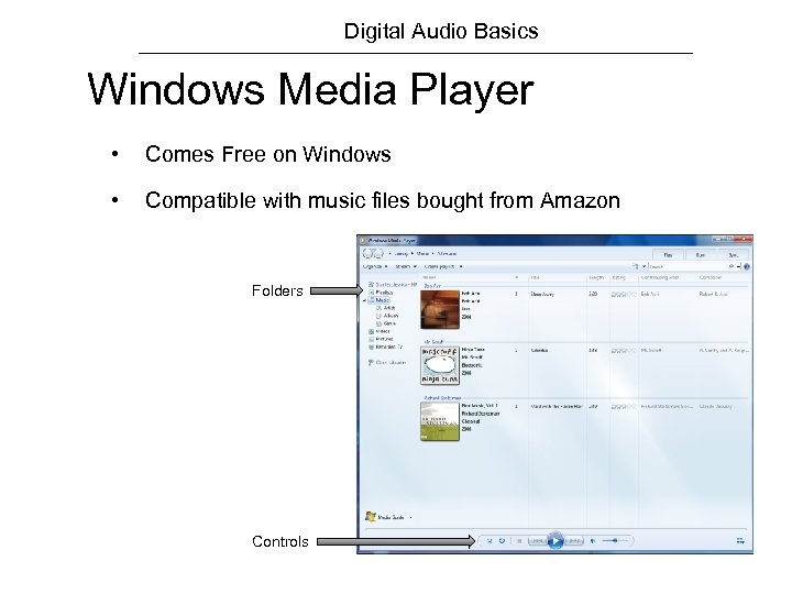 Digital Audio Basics Windows Media Player • Comes Free on Windows • Compatible with