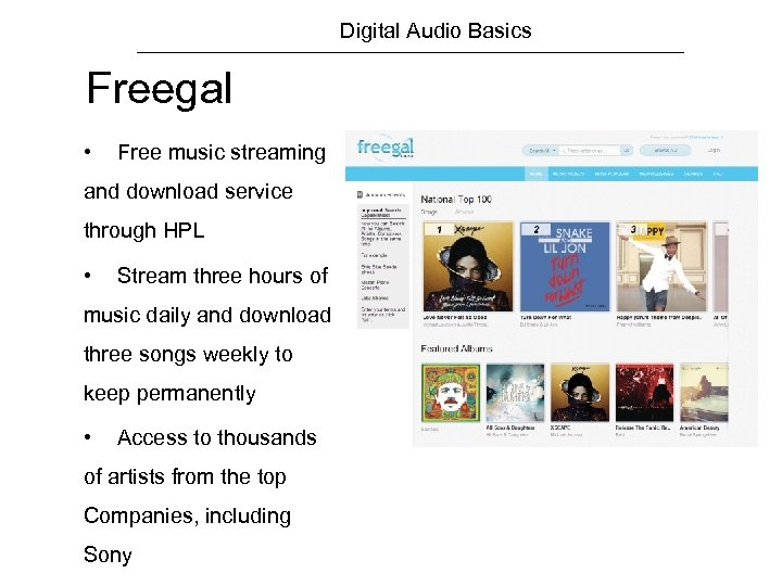 Digital Audio Basics Freegal • Free music streaming and download service through HPL •