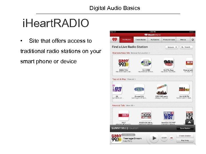 Digital Audio Basics i. Heart. RADIO • Site that offers access to traditional radio